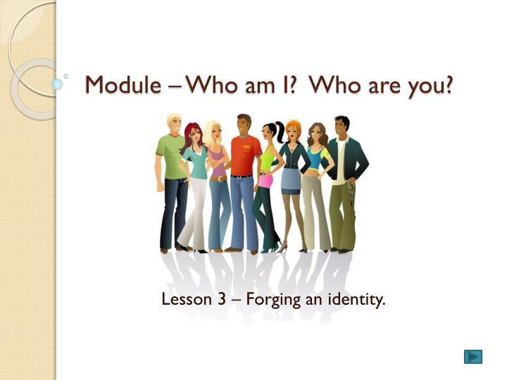 module who am i who are you n.
