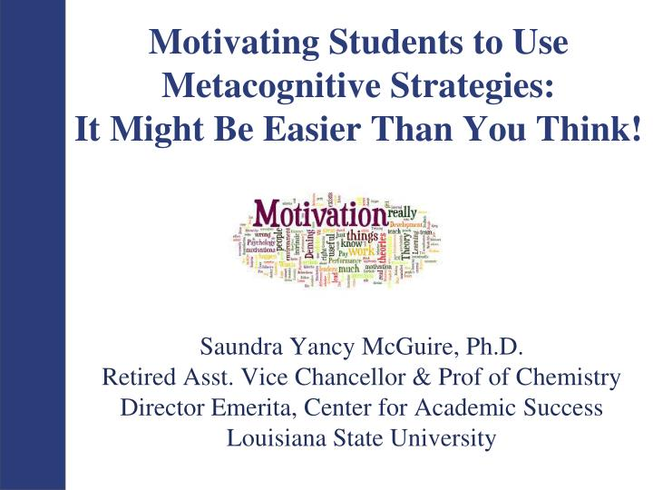 motivating students to use metacognitive strategies it might be easier than you think