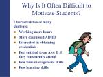 why is it often difficult to motivate students
