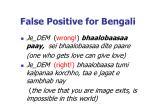 false positive for bengali