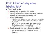 pos a kind of sequence labeling task