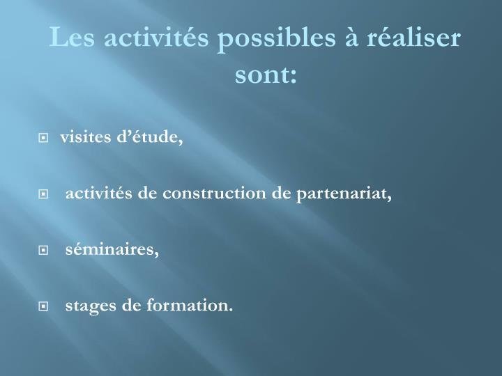 Les activités possibles à réaliser sont: