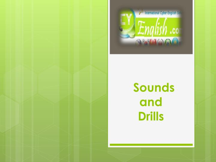 sounds and drills n.