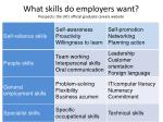 what skills do employers want prospects the uk s official graduate careers website