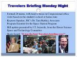 travelers briefing monday night