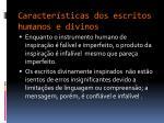 caracter sticas dos escritos humanos e divinos1