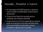 passado presente e futuro
