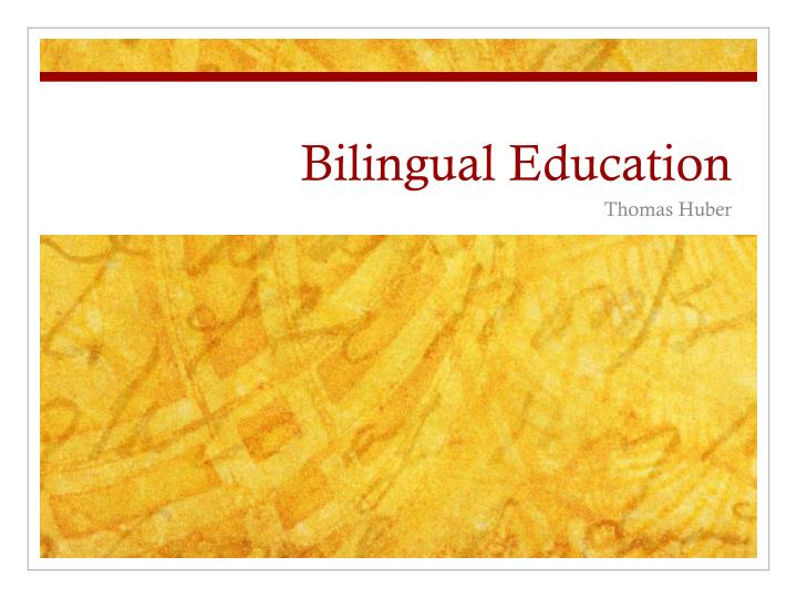 bilingual education n.