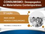 consumismo desapegados ao materialismo contempor neo1