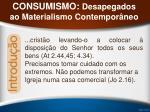 consumismo desapegados ao materialismo contempor neo21