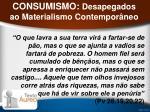 consumismo desapegados ao materialismo contempor neo29