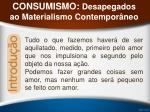 consumismo desapegados ao materialismo contempor neo3