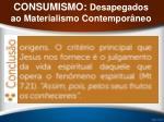 consumismo desapegados ao materialismo contempor neo36