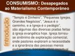 consumismo desapegados ao materialismo contempor neo39