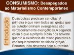 consumismo desapegados ao materialismo contempor neo40