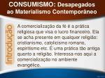 consumismo desapegados ao materialismo contempor neo41