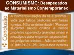 consumismo desapegados ao materialismo contempor neo45