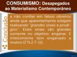consumismo desapegados ao materialismo contempor neo46