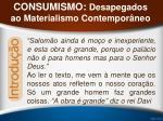 consumismo desapegados ao materialismo contempor neo7