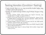 testing kondisi condition testing