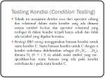testing kondisi condition testing10