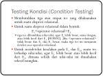 testing kondisi condition testing4