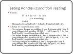 testing kondisi condition testing5
