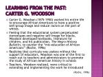 learning from the past carter g woodson