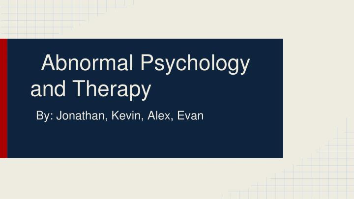 abnormal psychology and therapy n.