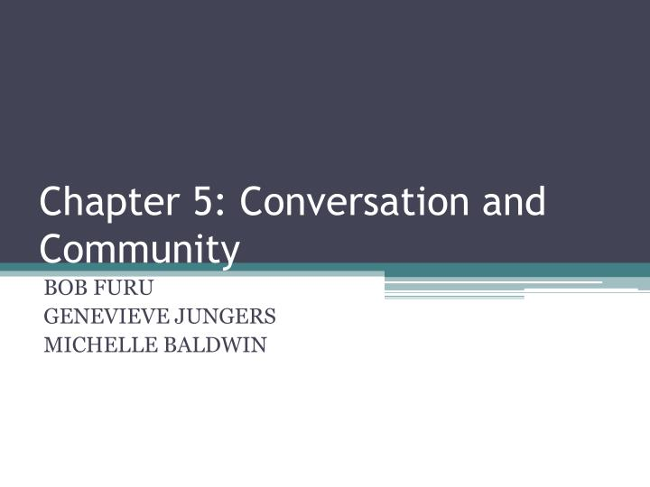 chapter 5 conversation and community n.