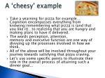 a cheesy example