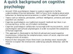 a quick background on cognitive psychology