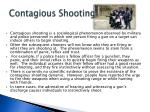 contagious shooting