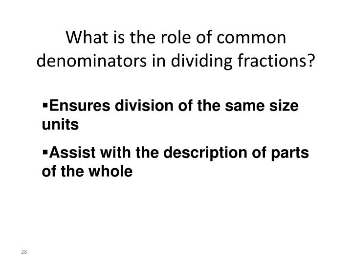 What is the role of common denominators in dividing fractions?