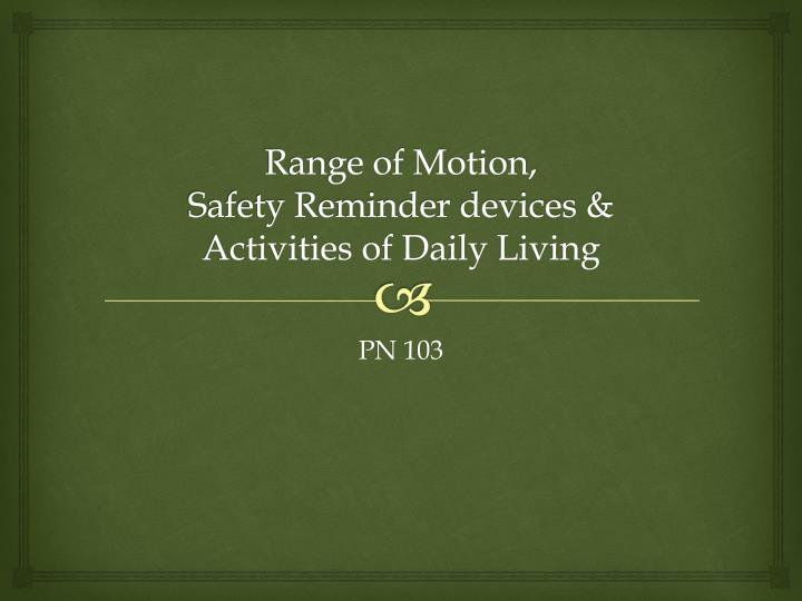 range of motion safety reminder devices activities of daily living n.