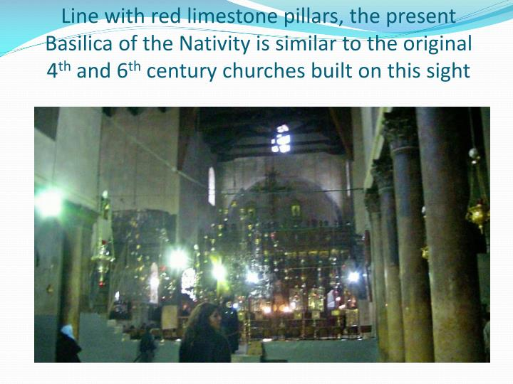 Line with red limestone pillars, the present Basilica