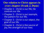 our relation to christ appears in every chapter frank j dunn