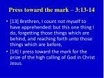 press toward the mark 3 13 14