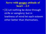 serve with proper attitude of heart 2 3