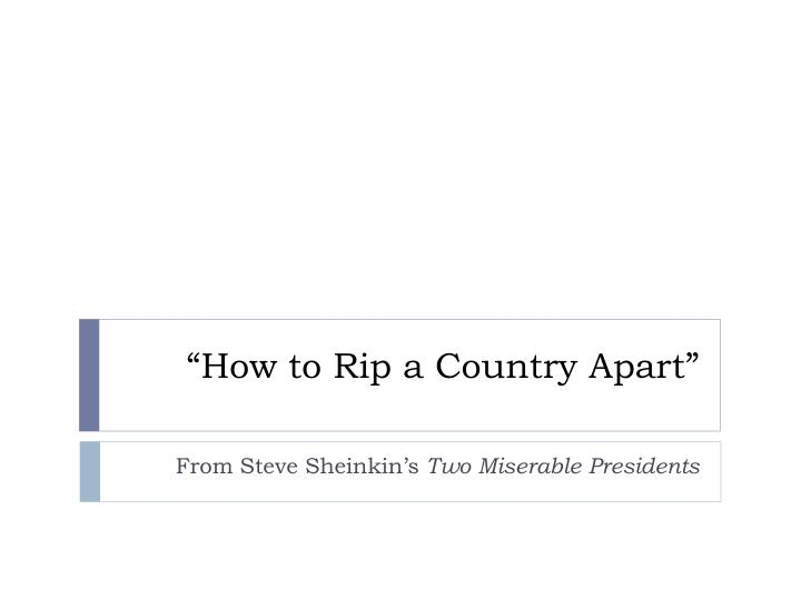 how to rip a country apart n.