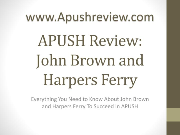 apush review john brown and harpers ferry n.