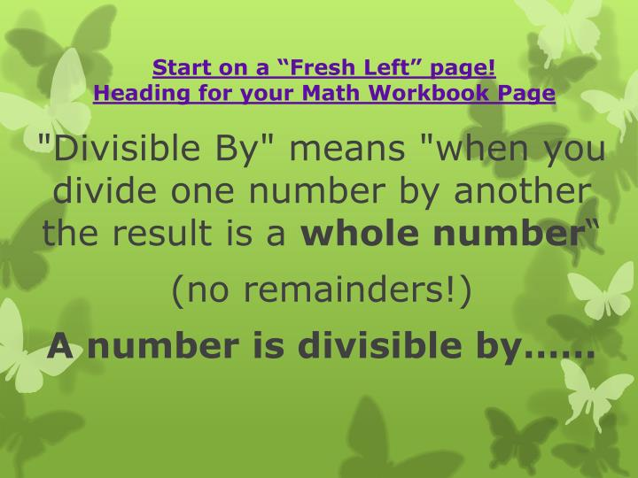 Start on a fresh left page heading for your math workbook page