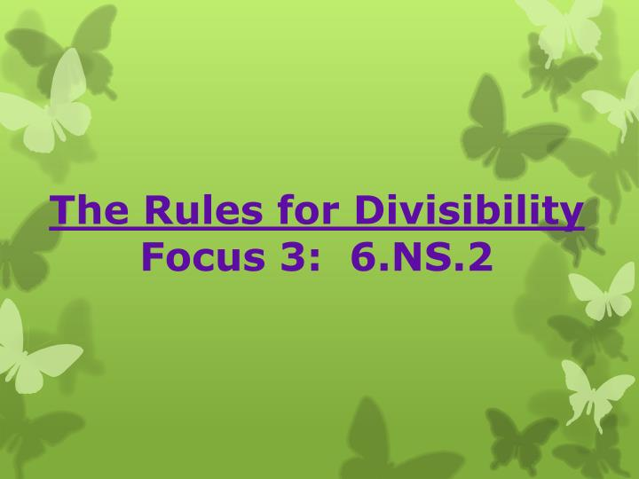 The rules for divisibility focus 3 6 ns 2