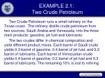 example 2 1 two crude petroleum