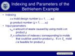 indexing and parameters of the bethlehem example