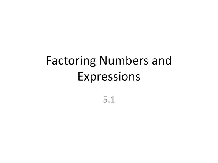 factoring numbers and expressions n.