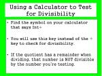using a calculator to test for divisibility