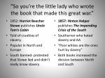 so you re the little lady who wrote the book that made this great war