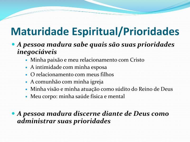 Maturidade Espiritual/Prioridades