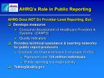ahrq s role in public reporting
